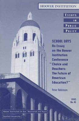 School Days: An Essay on the Hoover Institution Conference  Choice and Vouchers: the Future of American Education?