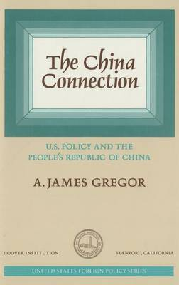 China Connection: United States Policy and the People's Republic of China