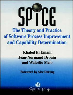 SPICE: Theory and Practice of Software Process Improvements and Capability Determination