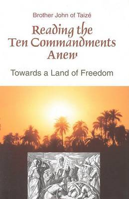 Reading the Ten Commandments Anew: Towards a Land of Freedom