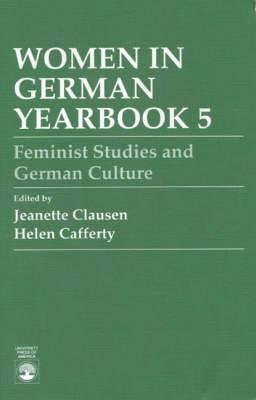 Women in German Yearbook: Feminist Studies and German Culture: No.5