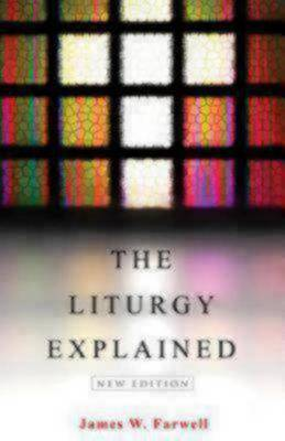 The Liturgy Explained