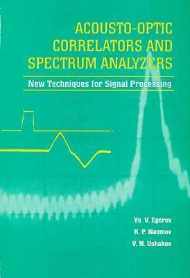 Acousto-Optic Correlators and Spectrum Analyzers: New Techniques for Signal Processing