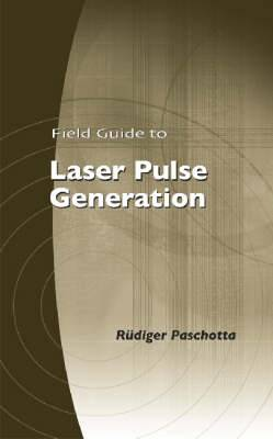Field Guide to Laser Pulse Generation
