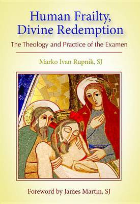 Human Frailty, Divine Redemption: The Theology and Practice of the Examen