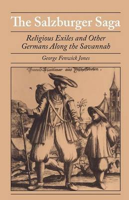 Salzburger Saga: Religious Exiles and Other Germans Along the Savannah