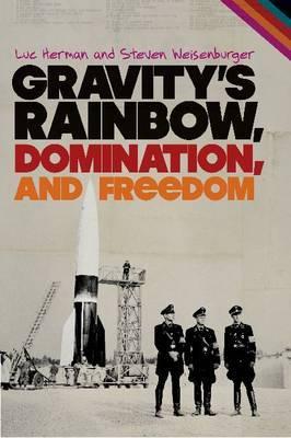 Gravity's Rainbow, Domination, and Freedom