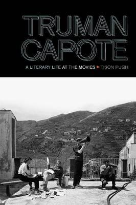 Truman Capote: A Literary Life at the Movies