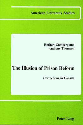 The Illusion of Prison Reform: Corrections in Canada