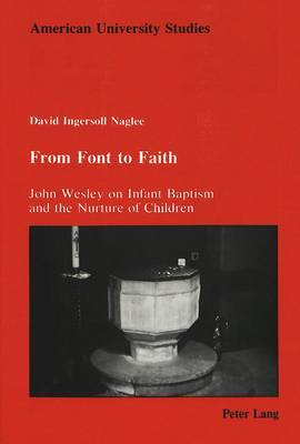 From Font to Faith: John Wesley on Infant Baptism and the Nurture of Children