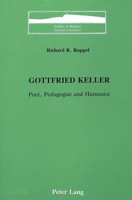 Gottfried Keller: Poet, Pedagogue and Humanist