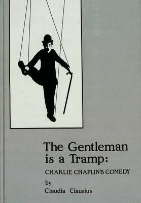 The Gentleman is a Tramp: Charlie Chaplin's Comedy