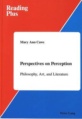Perspectives on Perception: Philosophy, Art, and Literature