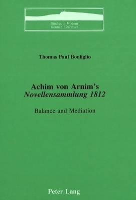 Achim Von Arnim's Novellensammlung 1812: Balance and Mediation