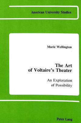 The Art of Voltaire's Theater: An Exploration of Possibility