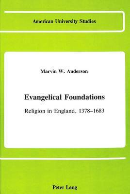 Evangelical Foundations: Religion in England, 1378-1683