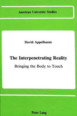 The Interpenetrating Reality: Bringing the Body to Touch