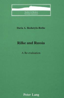 Rilke and Russia: A Re-evaluation