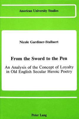 From the Sword to the Pen: An Analysis of the Concept of Loyalty in Old English Secular Heroic Poetry