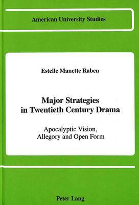 Major Strategies in Twentieth Century Drama: Apocalyptic Vision, Allegory and Open Form
