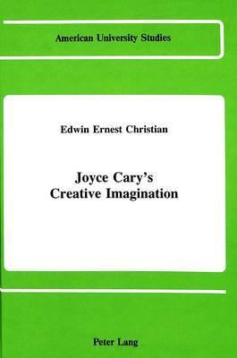 Joyce Cary's Creative Imagination