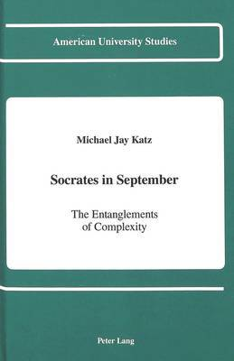 Socrates in September: The Entanglements of Complexity
