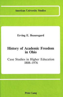 History of Academic Freedom in Ohio: Case Studies in Higher Education 1808 - 1976
