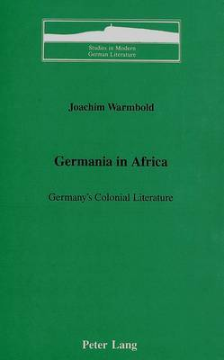 Germania in Africa: Germany's Colonial Literature