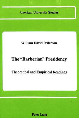 The Barberian Presidency: Theoretical and Empirical Readings
