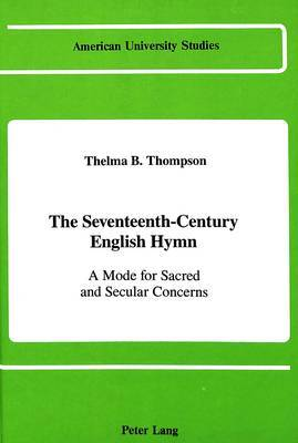 The Seventeenth-Century English Hymn: A Mode for Sacred and Secular Concerns