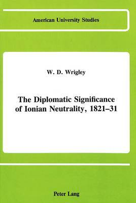 The Diplomatic Significance of Ionian Neutrality, 1821-31