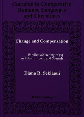 Change and Compensation: Parallel Weakening of Os! in Italian, French and Spanish
