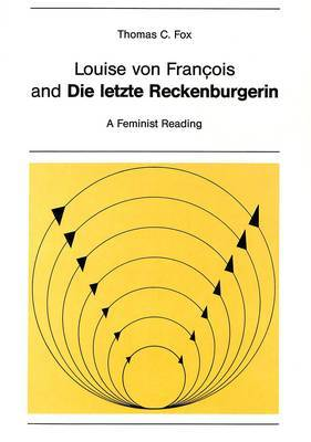 Louise von Francois and die Letzte Reckenburgerin: A Feminist Reading