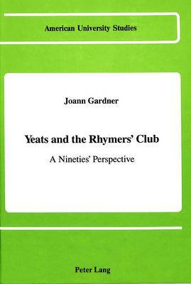 Yeats and the Rhymers' Club: A Nineties' Perspective