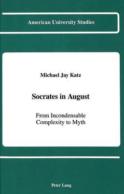 Socrates in August: From Incondensable Complexity to Myth