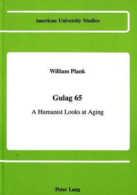 Gulag 65: A Humanist Looks at Aging
