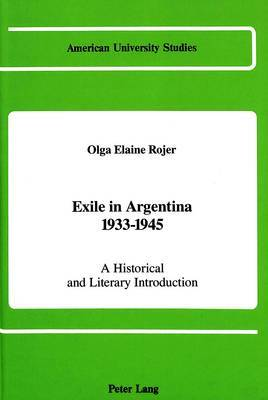 Exile in Argentina 1933-1945: A Historical and Literary Introduction