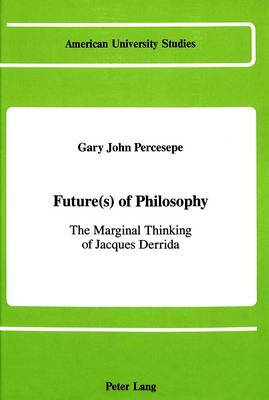 Future(s) of Philosophy: The Marginal Thinking of Jacques Derrida