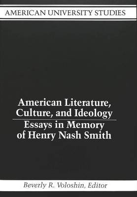 American Literature, Culture, and Ideology: Essays in Memory of Henry Nash Smith
