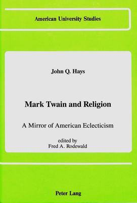 Mark Twain and Religion: A Mirror of American Eclecticism