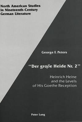 Der Grosse Heide Nr. 2: Heinrich Heine and the Levels of His Goethe Reception