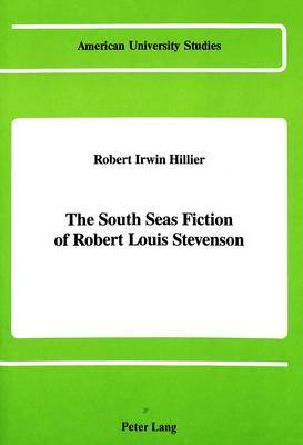 The South Seas Fiction of Robert Louis Stevenson