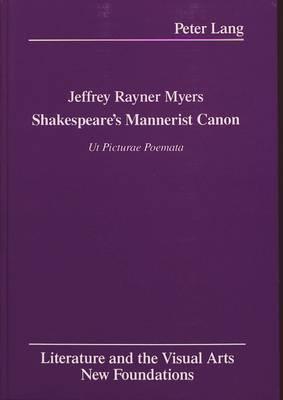 Shakespeare's Mannerist Canon: Ut Picturae Poemata