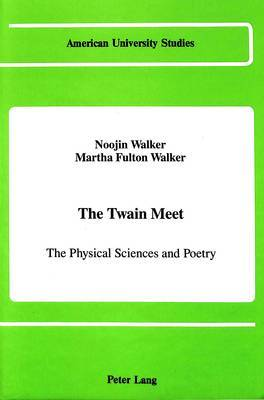 The Twain Meet: The Physical Sciences and Poetry