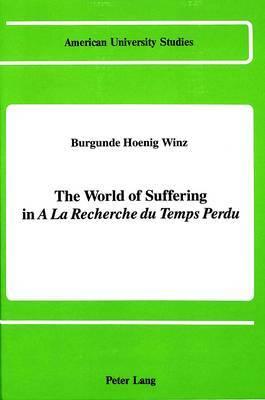 The World of Suffering in  a la Recherche du Temps Perdu