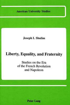 Liberty, Equality, and Fraternity: Studies on the Era of the French Revolution and Napoleon