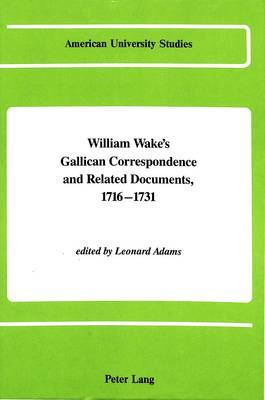 William Wake's Gallican Correspondence and Related Documents, 1716-1731: Vol. III: 5 February 1721 - 12 December 1721