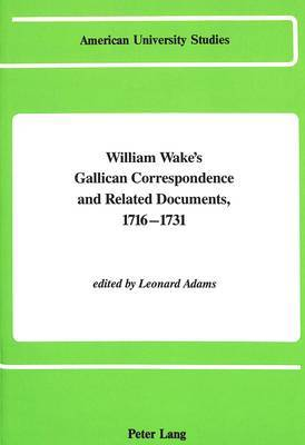 William Wake's Gallican Correspondence and Related Documents 1716-1731: Volume IV: 18 December 1721 - 7 April 1724