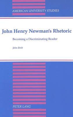 John Henry Newman's Rhetoric: Becoming a Discriminating Reader