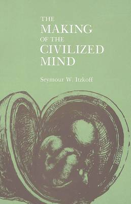 The Making of the Civilized Mind